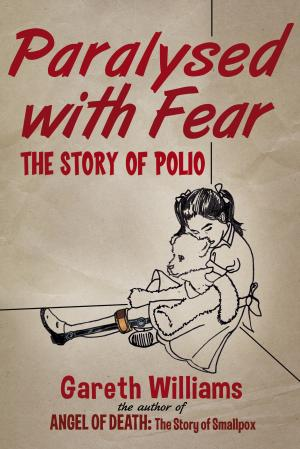 Paralysed with fear: The story of polio